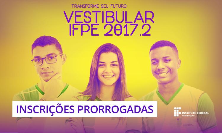 IFPE prorroga inscrição em Vestibular 2017.2