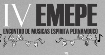 IV EMEPE – Encontro de Música Espírita de Pernambuco.